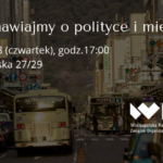 Porozmawiajmy o polityce i mieście